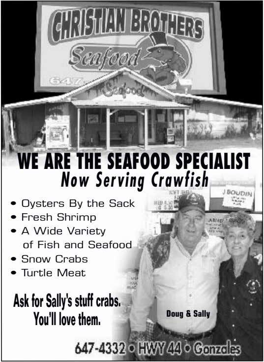 WE ARE THE SEAFOOD SPECIALIST Now Serving Crawfish • Oysters By the Sack • Fresh