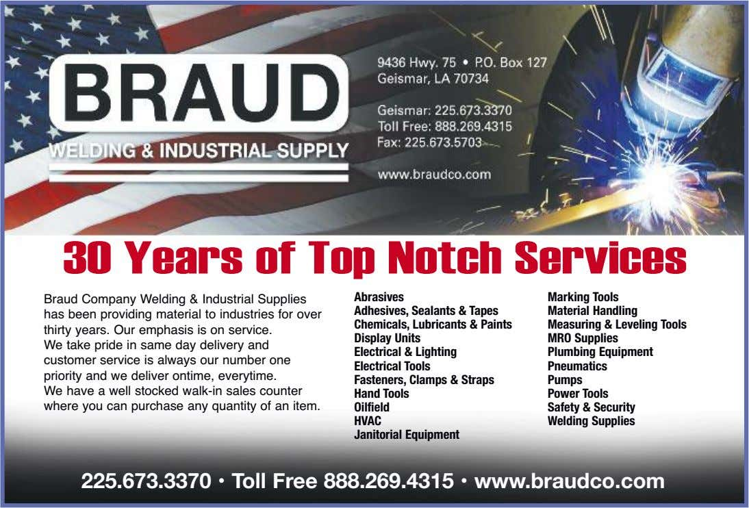 30 Years of Top Notch Services Braud Company Welding & Industrial Supplies has been providing