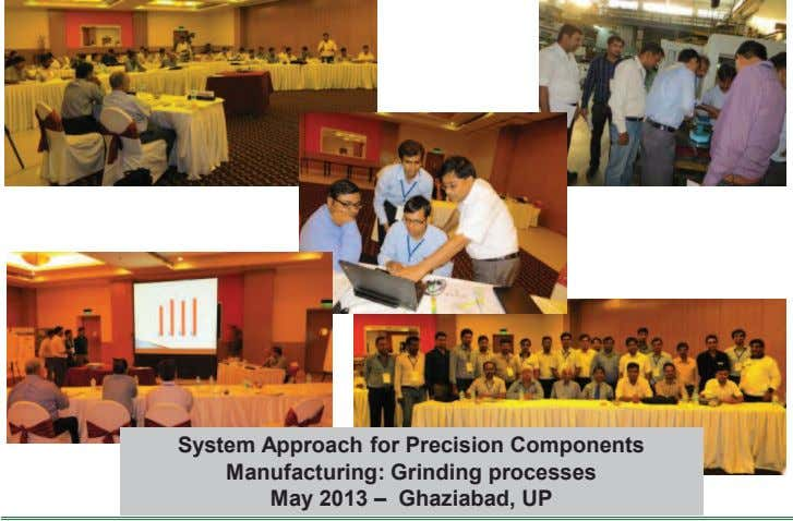 System Approach for Precision Components Manufacturing: Grinding processes May 2013 – Ghaziabad, UP