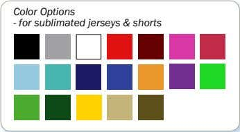 Color Options - for sublimated jerseys & shorts