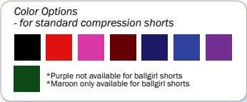 Color Options - for standard compression shorts *Purple not available for ballgirl shorts *Maroon only