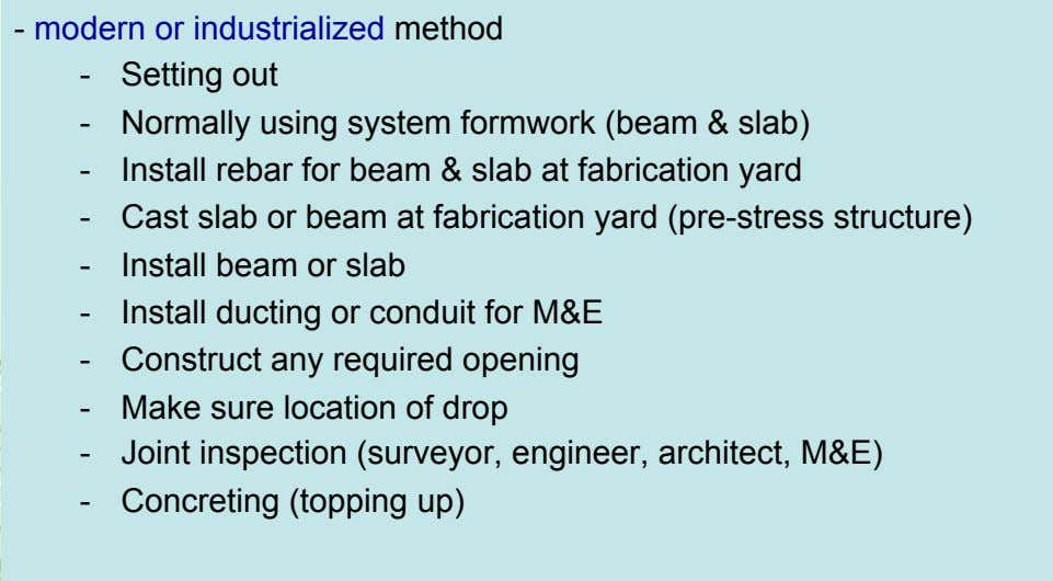 - modern or industrialized method Setting out Normally using system formwork (beam & slab) Install