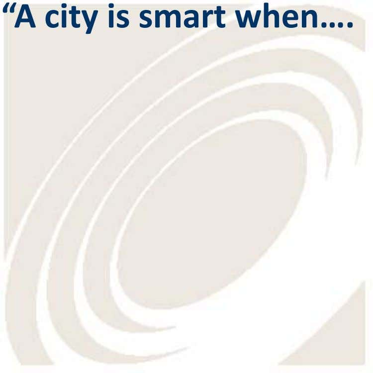 """A city is smart when…."