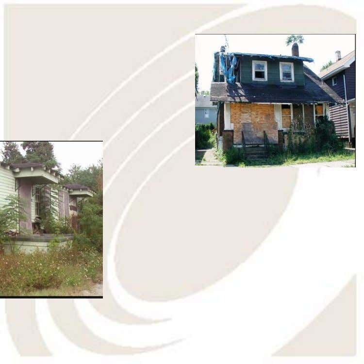 Catalyst for This Project Urban blight represents an ongoing and costly problem for many communities So…code