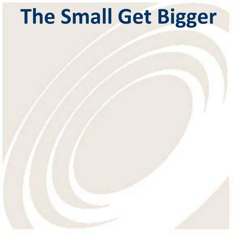 The Small Get Bigger