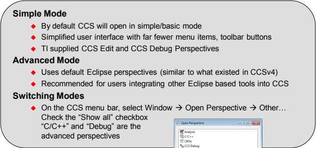 Simple Mode  By default CCS will open in simple/basic mode  Simplified user interface