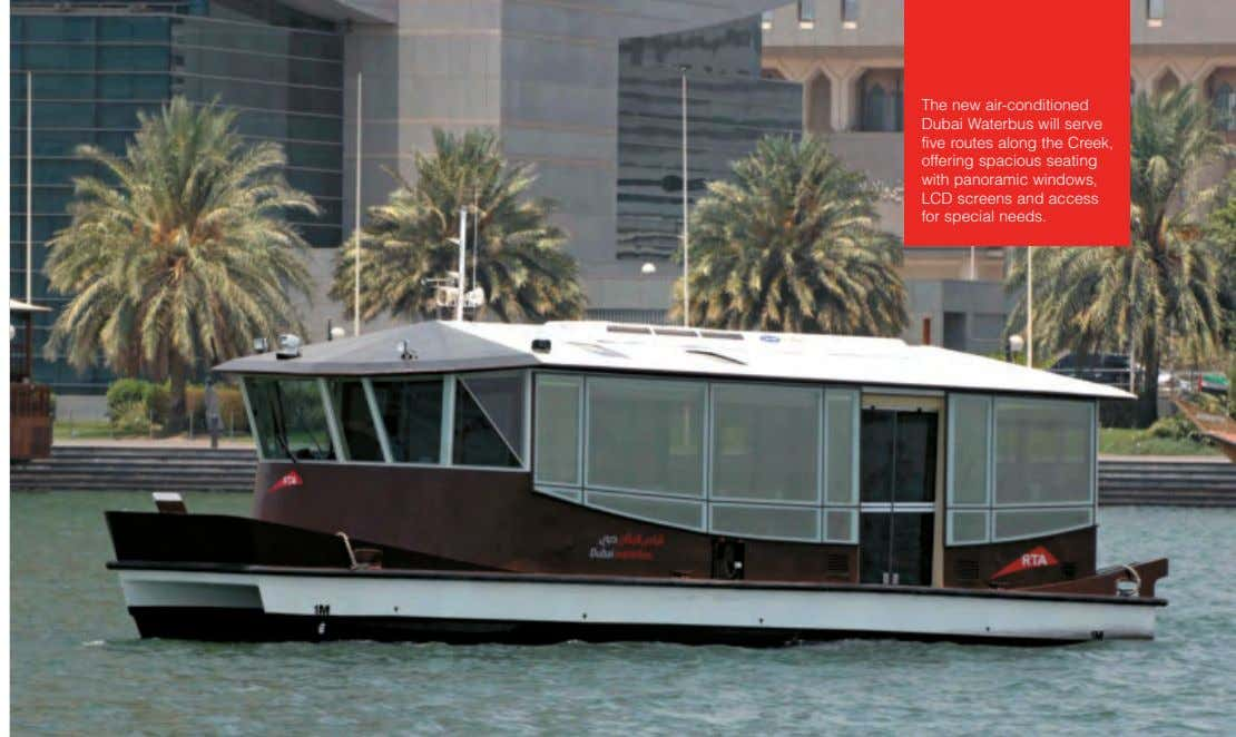 The new air-conditioned Dubai Waterbus will serve five routes along the Creek, offering spacious seating with