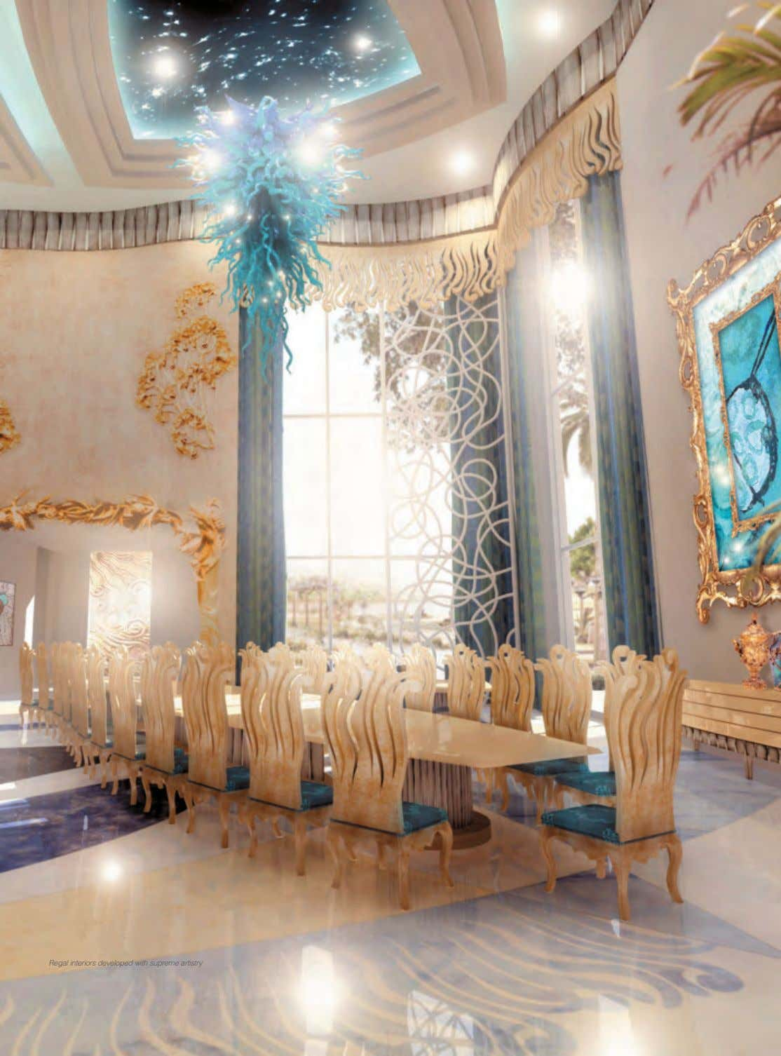Regal interiors developed with supreme artistry