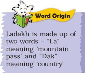 "Word Origin Ladakh is made up of two words – ""La"" meaning 'mountain pass' and"