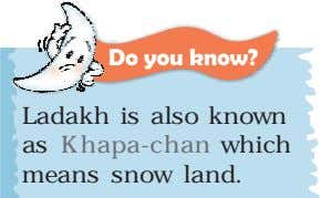 Do you know? Ladakh is also known as Khapa-chan which means snow land.