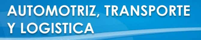 AUTOMOTRIZ, TRANSPORTE Y LOGISTICA