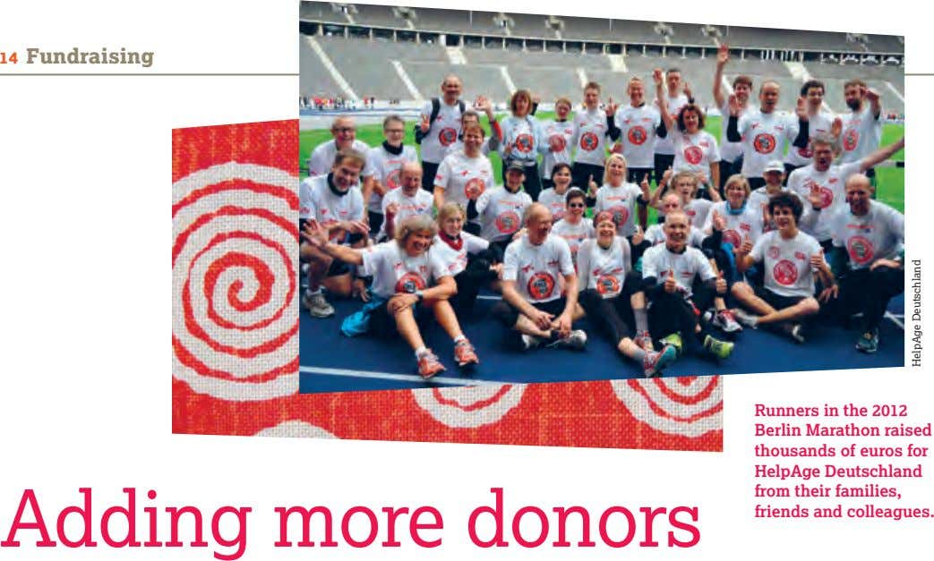 14 Fundraising Adding more donors Runners in the 2012 Berlin Marathon raised thousands of euros