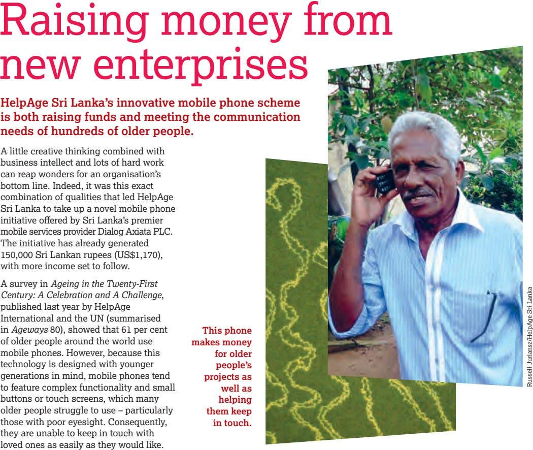 Raising money from new enterprises HelpAge Sri Lanka's innovative mobile phone scheme is both raising