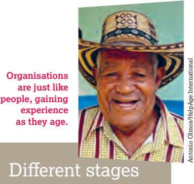 Organisations are just like people, gaining experience as they age. Different stages Antonio Olmos/HelpAge