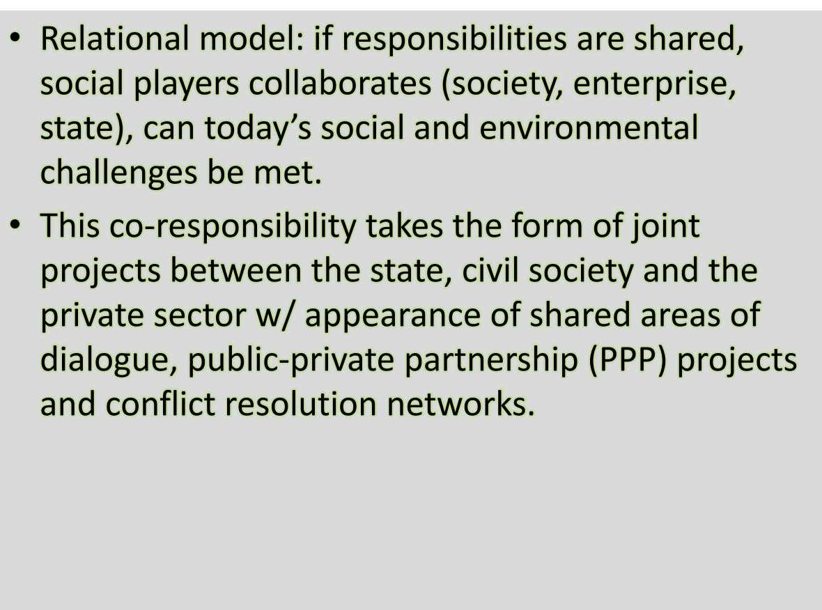 • Relational model: if responsibilities are shared, social players collaborates (society, enterprise, state), can today's social