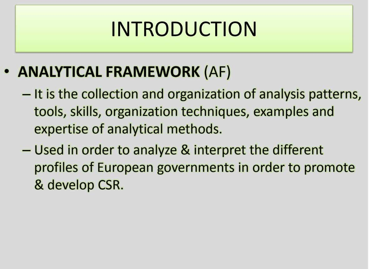 INTRODUCTION • ANALYTICAL FRAMEWORK (AF) – It is the collection and organization of analysis patterns, tools,