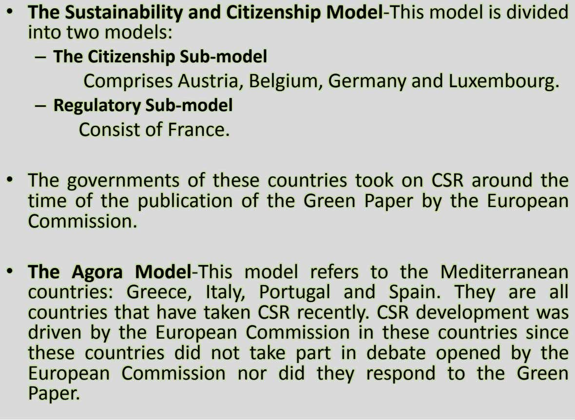 • The Sustainability and Citizenship Model-This model is divided into two models: – The Citizenship Sub-model
