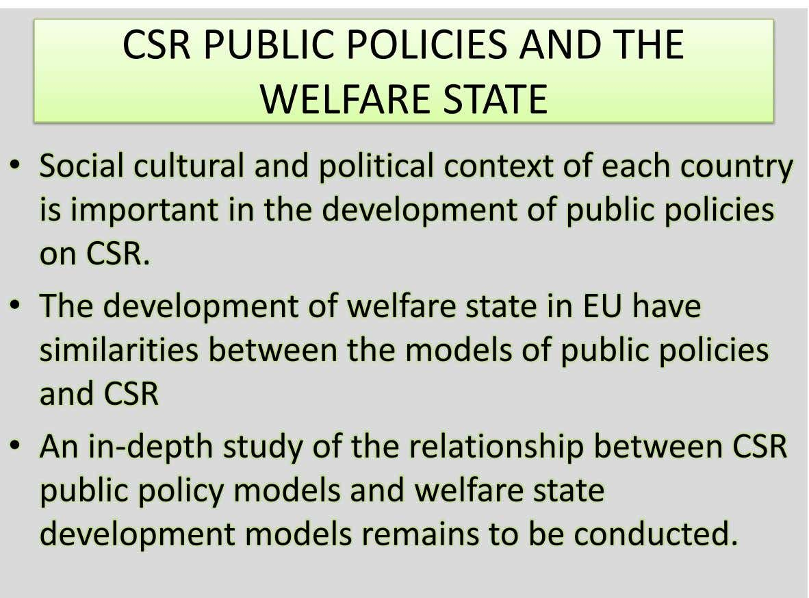 CSR PUBLIC POLICIES AND THE WELFARE STATE • Social cultural and political context of each country