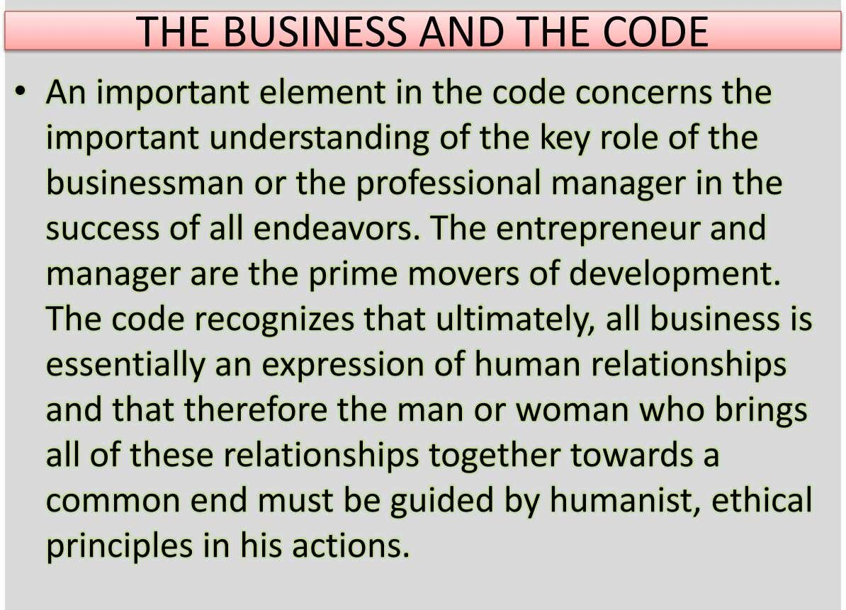 THE BUSINESS AND THE CODE • An important element in the code concerns the important understanding