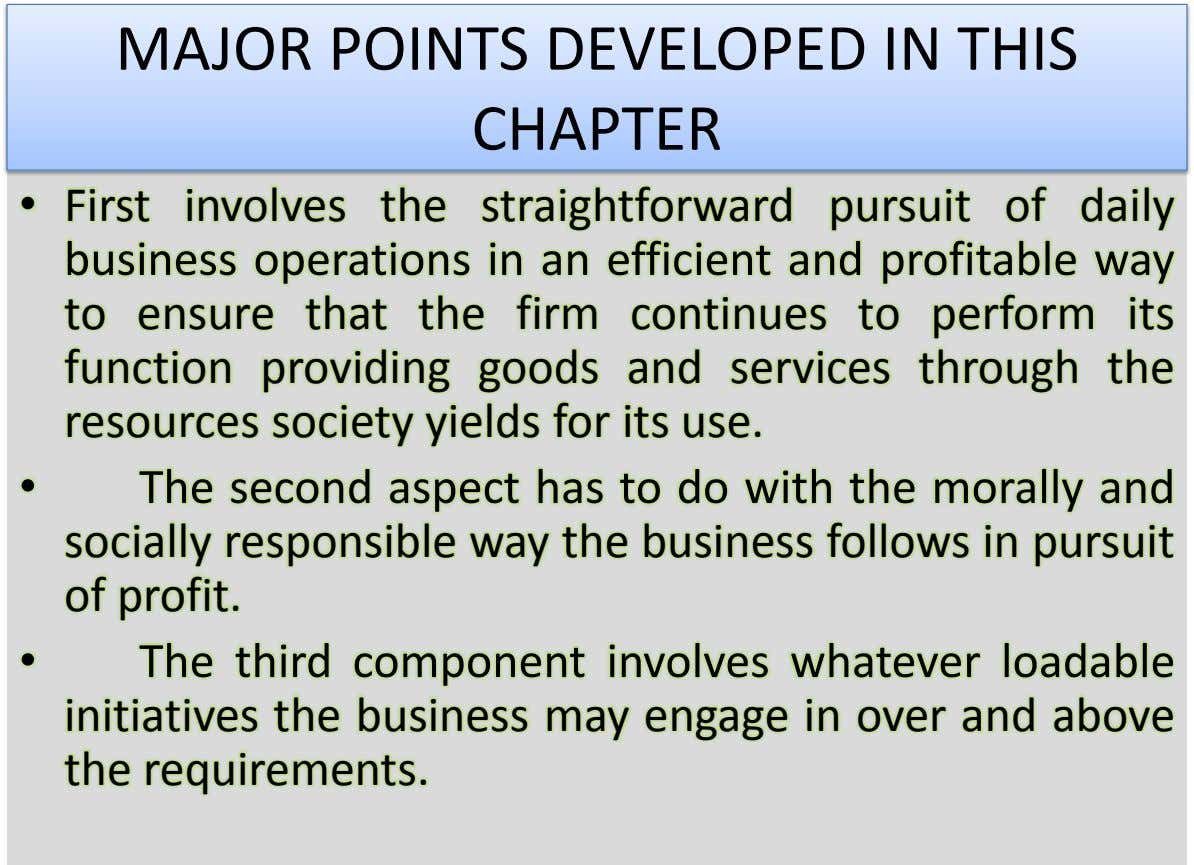 MAJOR POINTS DEVELOPED IN THIS CHAPTER • First involves the straightforward pursuit of daily business operations