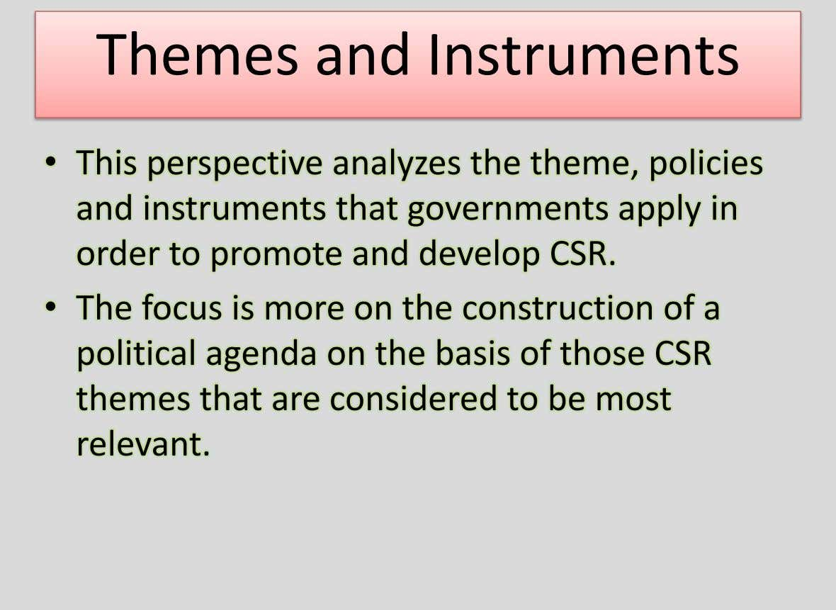 Themes and Instruments • This perspective analyzes the theme, policies and instruments that governments apply in