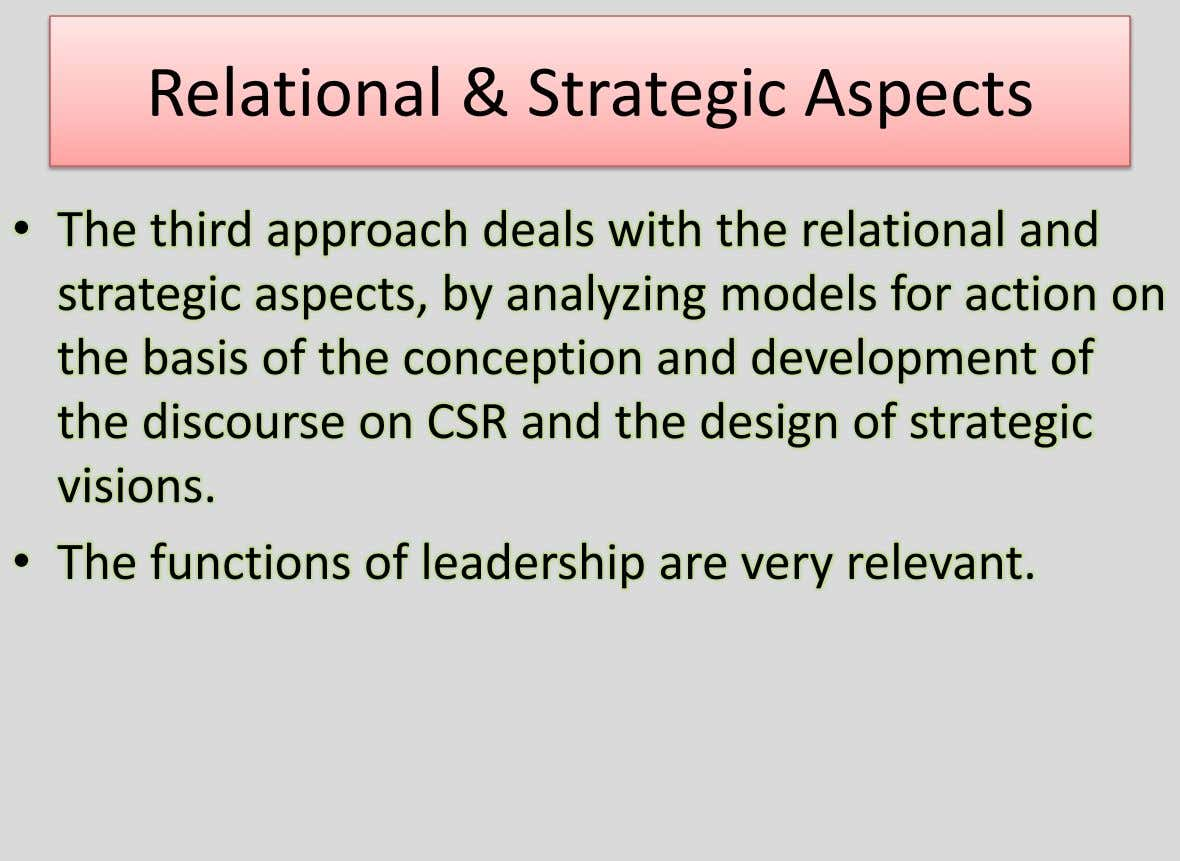 Relational & Strategic Aspects • The third approach deals with the relational and strategic aspects, by