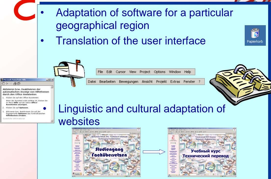 • Adaptation of software for a particular geographical region • Translation of the user interface