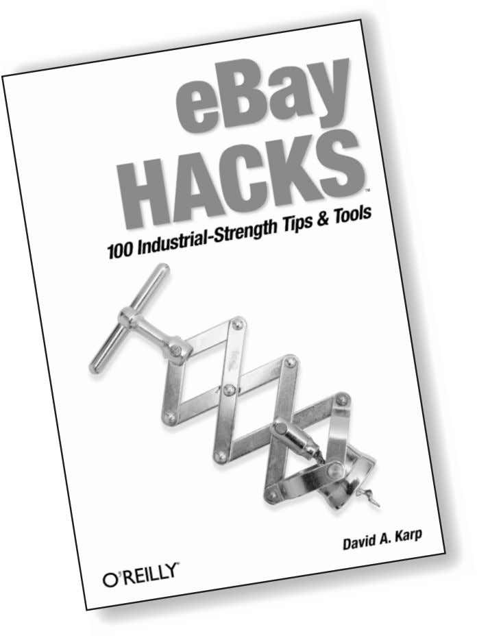 Wheel and deal. eBay Hacks By David A. Karp ISBN 0-596-00564-4 $24.95 US, $38.95 CAN Whether
