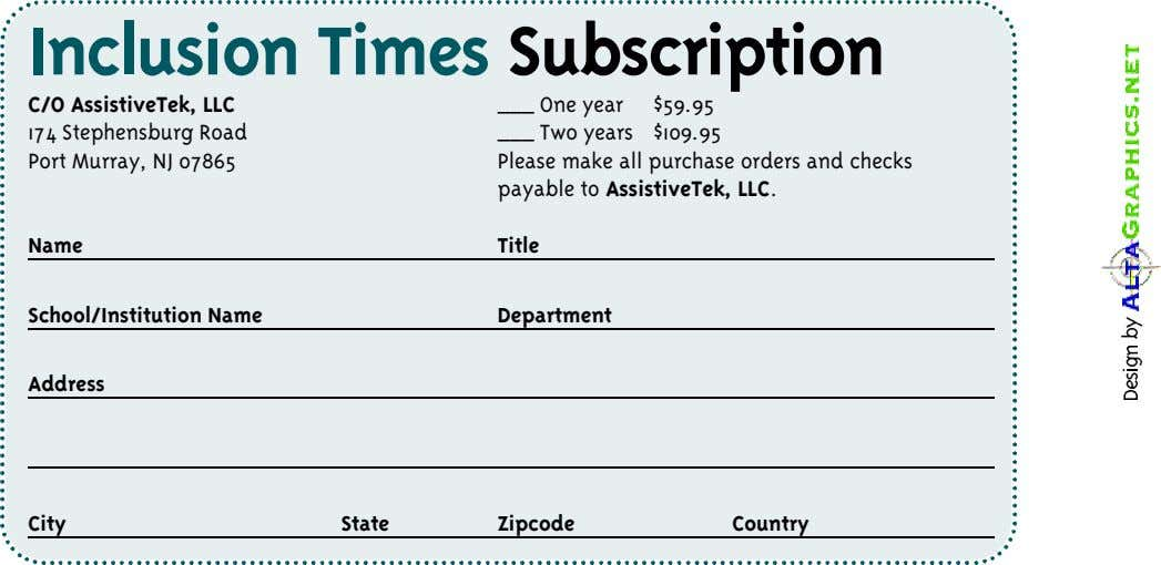 Inclusion Times Subscription C/O AssistiveTek, LLC 174 Stephensburg Road Port Murray, NJ 07865 One year