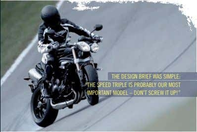 "THE DESIGN BRIEF WAS SIMPLE: ""THE SPEED TRIPLE IS PROBABLY OUR MOST IMPORTANT MODEL –"