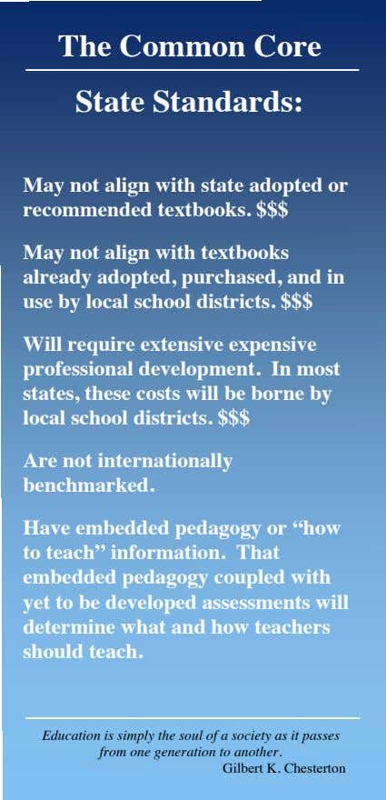 The Common Core State Standards: May not align with state adopted or recommended textbooks. $$$