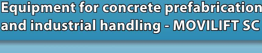 Equipment for concrete prefabrication and industrial handling - MOVILIFT SC