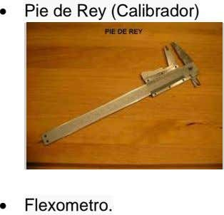 Pie de Rey (Calibrador)  Flexometro.