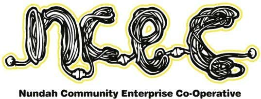 N undah Community Enterprises Cooperative Ltd (NCEC) has a core commitment to create meaningful work