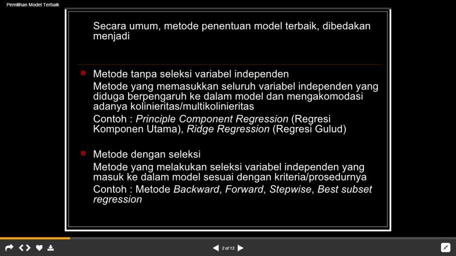 Best Subset Regression Regresi terbaik ( best subset regression ) merupakan suatu metode analisi regresi dengan