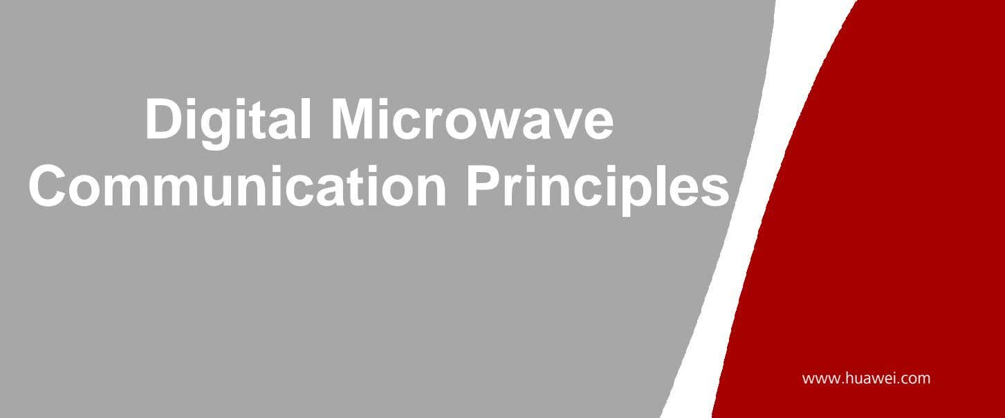 Digital Microwave Communication Principles www.huawei.com