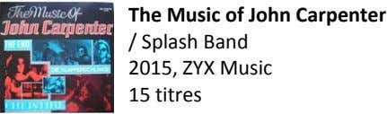 The Music of John Carpenter / Splash Band 2015, ZYX Music 15 titres