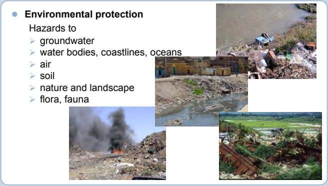  Environmental protection Hazards to  groundwater  water bodies, coastlines, oceans  air 