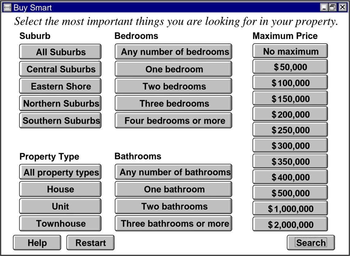 Buy Smart Select the most important things you are looking for in your property. Suburb