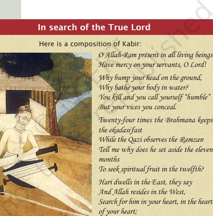 In search of the True Lord Here is a composition of Kabir: O Allah-Ram present