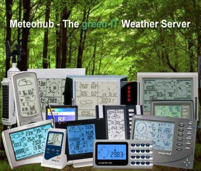 to the Internet, without having your PC switched on. In the beginning Meteohub software was designed