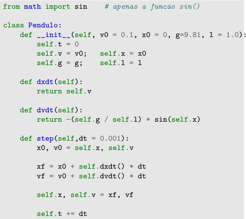 from math import sin # apenas a funcao sin() class Pendulo: def init (self, v0