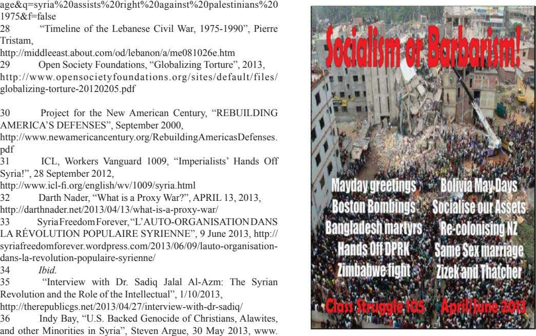 "1975&f=false% Tristam, http://www.opensocietyfoundations.org/sites/default/files/ globalizingItortureI20120205.pdf pdf http:// syriafreedomforever.wordpress.com/2013/06/09/lautoIorganisationI dansIlaIrevolutionIpopulaireIsyrienne/ 34% %Ibid. Revolution%and%the%Role%of%the%Intellectual"",%1/10/2013, http://therepublicgs.net/2013/04/27/interviewIwithIdrIsadiq/ 36% %Indy%Bay,%""U.S.%Backed%Genocide%of%Christians,%Alawites,% and% other%Minorities%in%Syria"",%Steven%Argue,%"