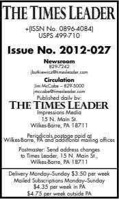 +(ISSN No. 0896-4084) USPS 499-710 Issue No. 2012-027 Newsroom 829-7242 jbutkiewicz@timesleader.com Circulation Jim