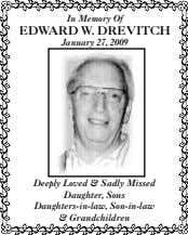 In Memory Of EDWARD W. DREVITCH January 27, 2009 Deeply Loved & Sadly Missed Daughter,