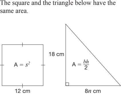 The square and the triangle below have the same area. 18 cm bh A �
