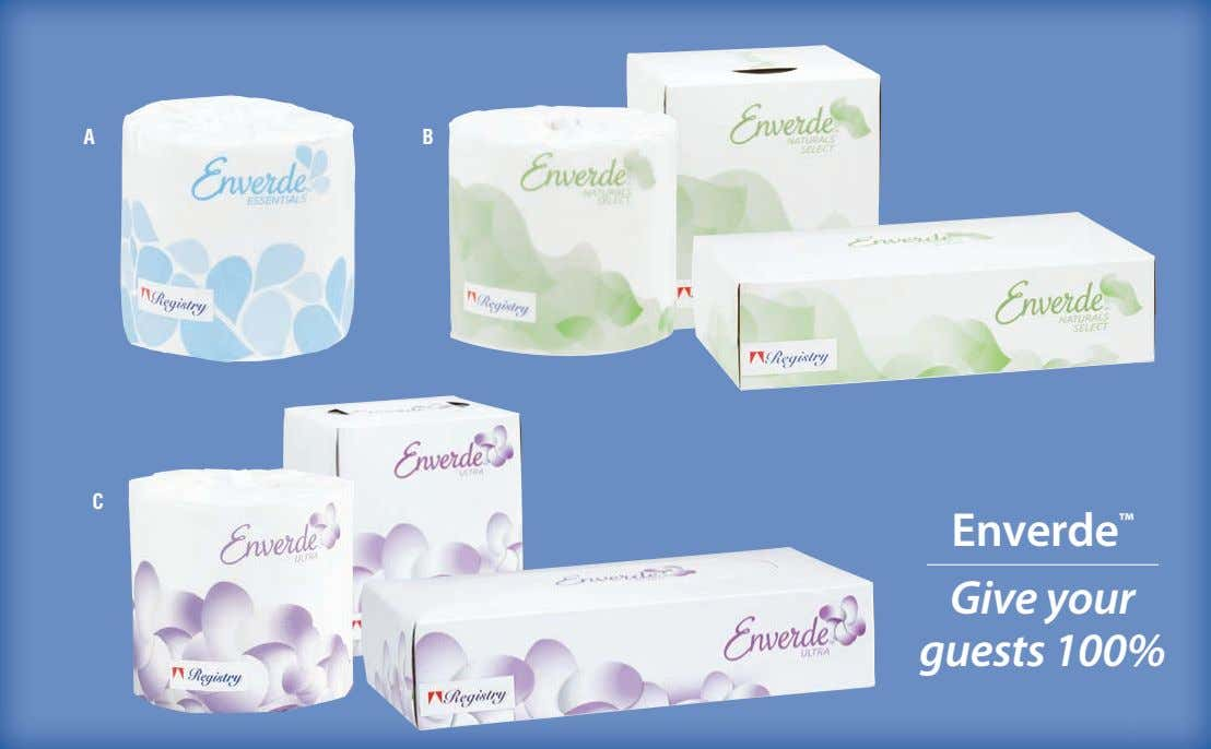 A B C Enverde ™ Give your guests 100%