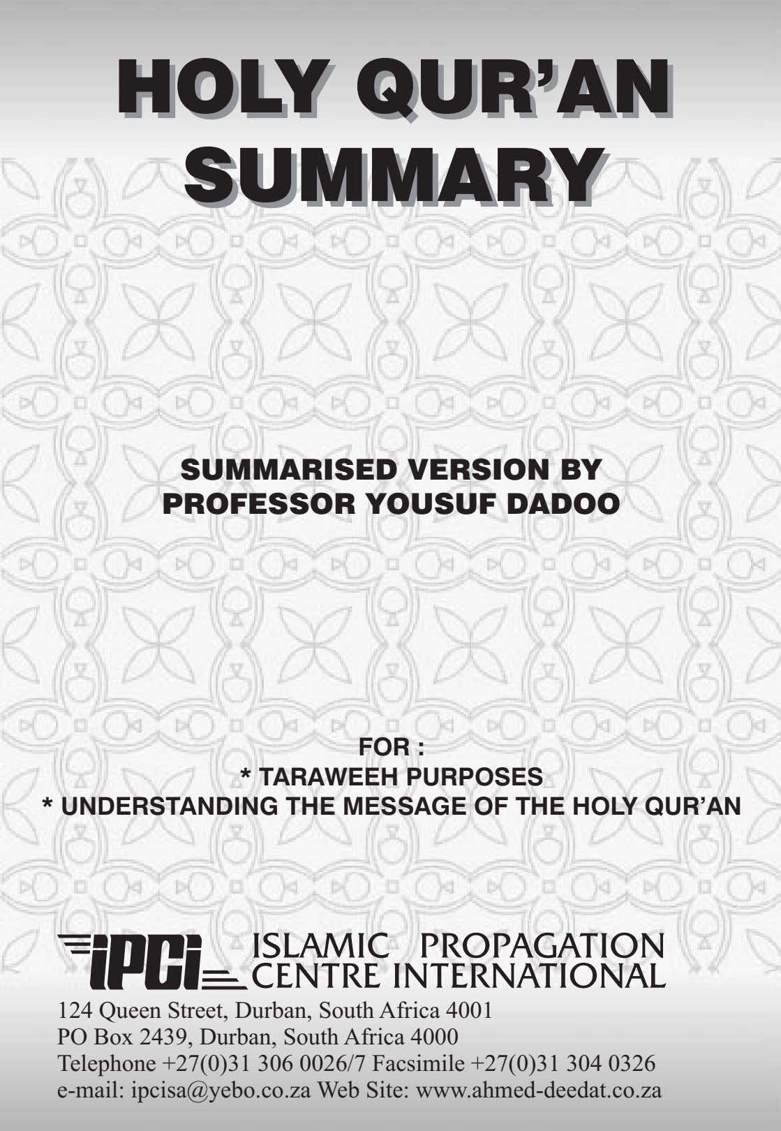 HOLY HOLY QUR'AN QUR'AN SUMMARY SUMMARY SUMMARISED VERSION BY PROFESSOR YOUSUF DADOO FOR : *