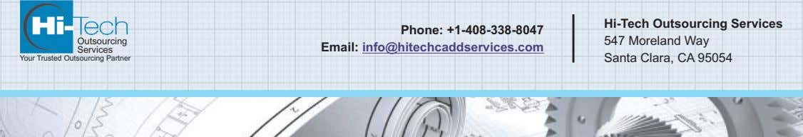 Outsourcing Phone: +1-408-338-8047 Email: info@hitechcaddservices.com Services Your Trusted Outsourcing Partner