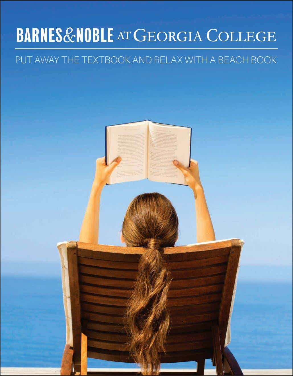 PUT AWAY THE TEXTBOOK AND RELAX WITH A BEACH BOOK